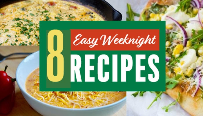 8 easy weeknight recipes